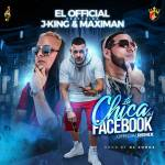 El Official Ft. J King & Maximan – La Chica Del Facebook (Official Remix)