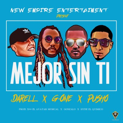 G-One Ft. Darell & Pusho - Mejor Sin Ti