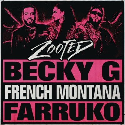 Becky G Ft. French Montana & Farruko – Zooted