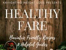 Healthy Fare Bariatric Friendly Recipes and Helpful Guides