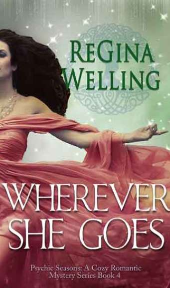 Wherever She Goes by ReGina Welling