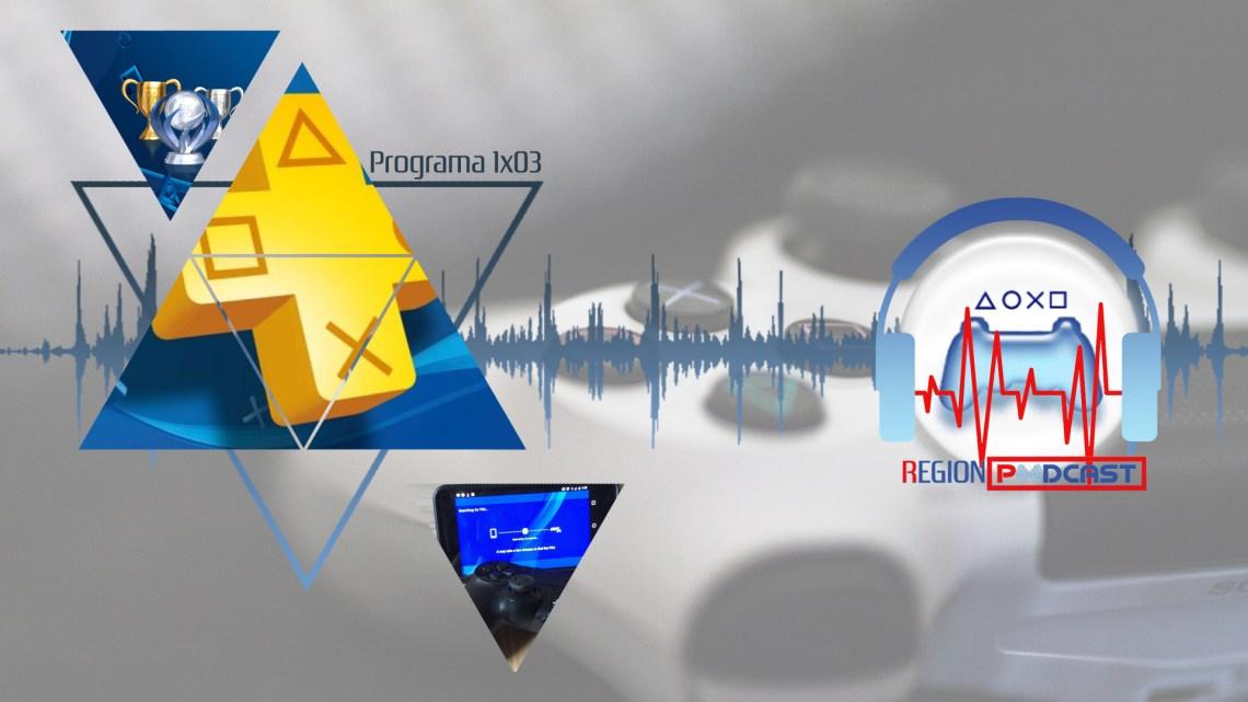 RegionPodcast 1×03  Noticias de la semana, juegos del Plus de marzo y necesidad de sacar trofeos para disfrutar los juegos