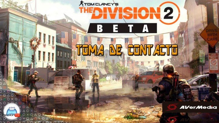 RegiónTV | Toma de contacto | The Division 2 Beta privada