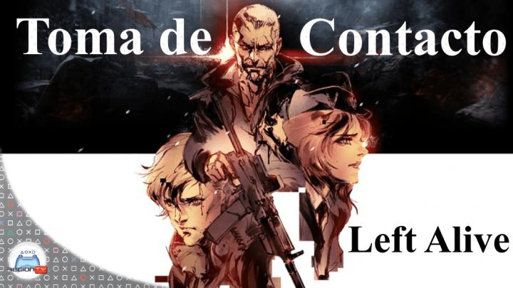 Toma de contacto | Left Alive
