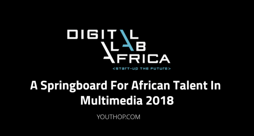 Digital Lab Africa 2018, a competition for African talents in digital content creation (42,000 ZAR cash and Residency in France)