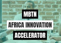 The MBTN Africa Innovation Accelerator program 2019 for technology start-up