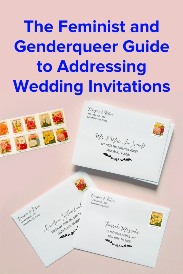Addressing Wedding Invitations The Feminist And Genderqueer Guide To Addressing Wedding Invitations