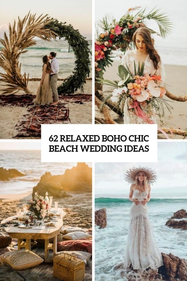 Beach Wedding Ideas 62 Relaxed Boho Chic Beach Wedding Ideas Weddingomania