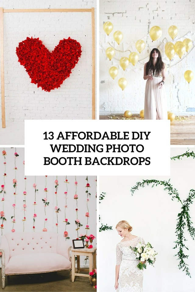 Diy Photobooth Wedding 13 Diy Wedding Photo Booth Backdrops That Are Fun And Affordable
