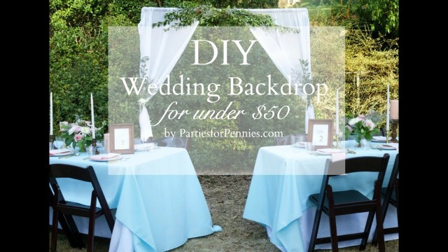 Diy Wedding Backdrop Diy Wedding Backdrop Under 50 Youtube