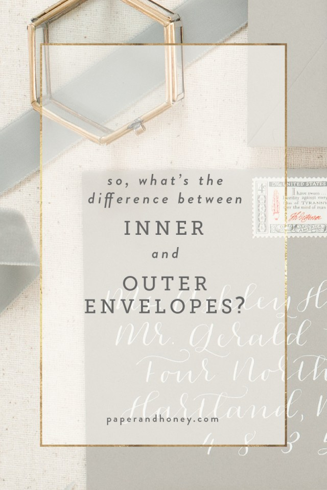 Envelopes For Wedding Invitations The Difference Between Inner And Outer Envelopes Paperandhoney
