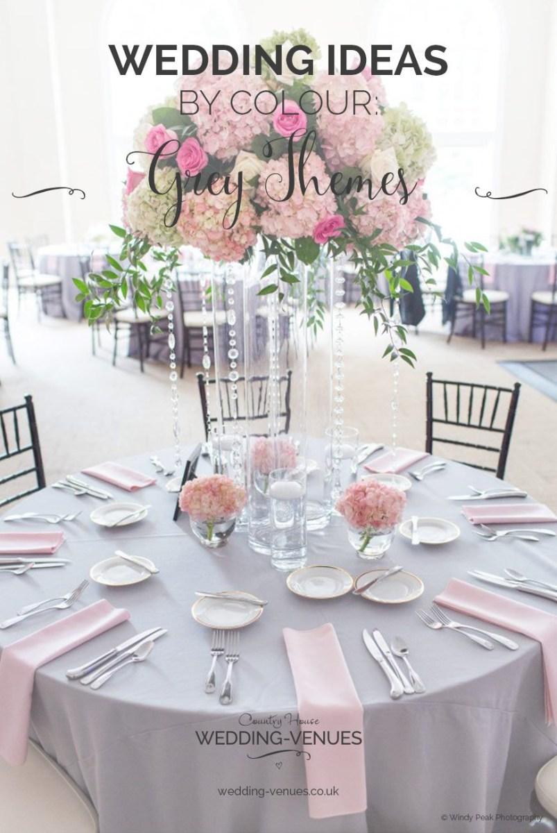 House Wedding Decorations Grey Wedding Theme Wedding Ideas Colour Chwv
