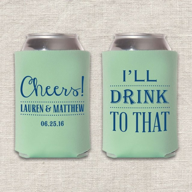 Koozie Ideas Wedding Coolie Cups Wedding Favors Cheers Ill Drink To That Wedding
