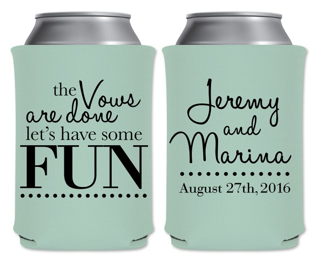 Koozie Ideas Wedding The Vows Are Done Lets Have Some Fun 1a Custom Coolers Wedding