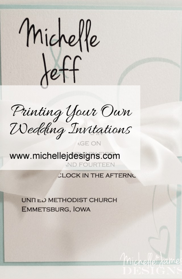 Printing Your Own Wedding Invitations Printing Your Own Wedding Invitations Michelle James Designs