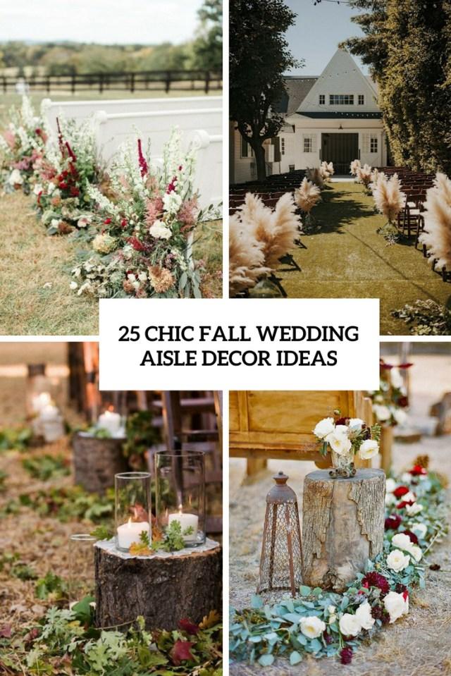 Wedding Alter Decorations 25 Chic Fall Wedding Aisle Decor Ideas Weddingomania