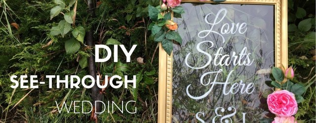 Wedding Diy Signs Diy See Through Wedding Welcome Sign Tutorial Easy Beautiful