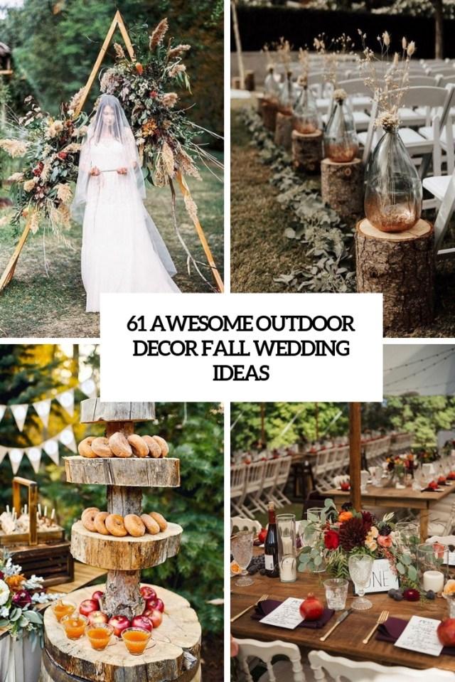 Wedding Ideas Decoration 61 Awesome Outdoor Dcor Fall Wedding Ideas Weddingomania