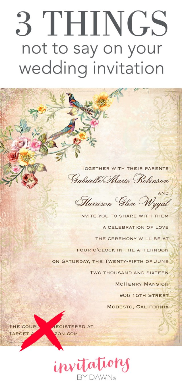 What To Say On A Wedding Invitation 3 Things Not To Say On Your Wedding Invitations Invitations Dawn