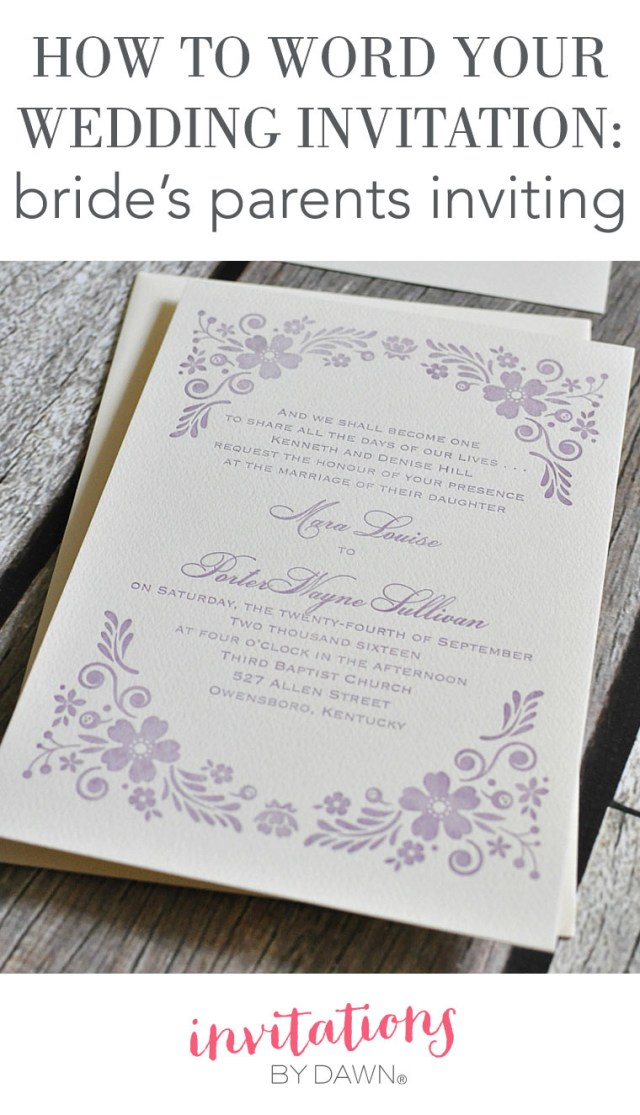 Words To Put On A Wedding Invitation How To Word Your Wedding Invitations Brides Parents Inviting