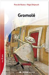 GROMOLÉ - ROMAN - LECTURE EN TETE - Régis Delpeuch