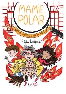 Couverture de Mamie Polar – Fallait pas toucher à l'école de Mamie Jo !