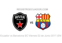 River-Ecuador-vs-Barcelona-SC-Viernes-02-de-Junio-2017-REGISTROECUADOR.COM