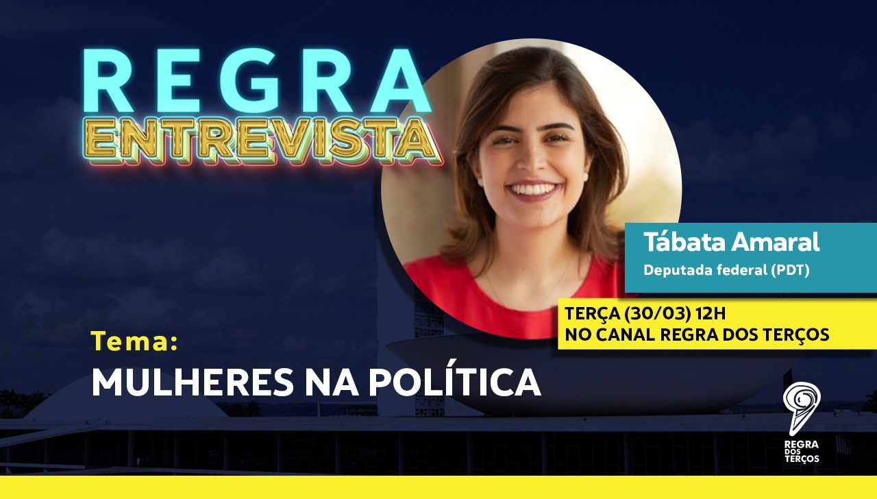 REGRA ENTREVISTA: TABATA AMARAL SOBRE MULHERES NA POLÍTICA
