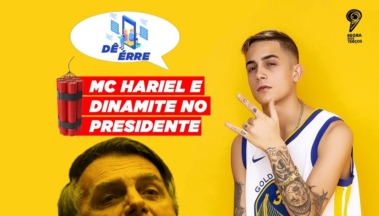MC HARIEL: 2020 E A DINAMITE NO PRESIDENTE (DÊ ÉRRE)