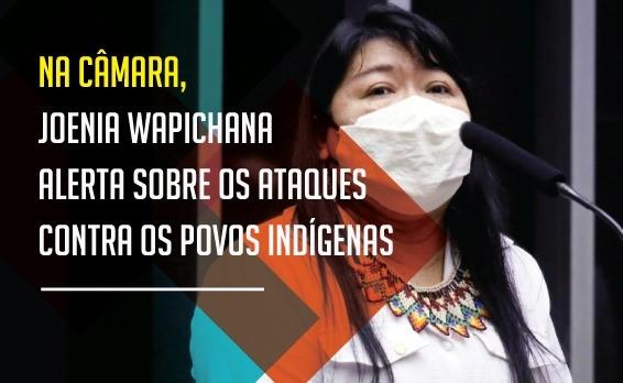 JOENIA WAPICHANA ALERTA SOBRE OS ATAQUES CONTRA OS POVOS INDÍGENAS