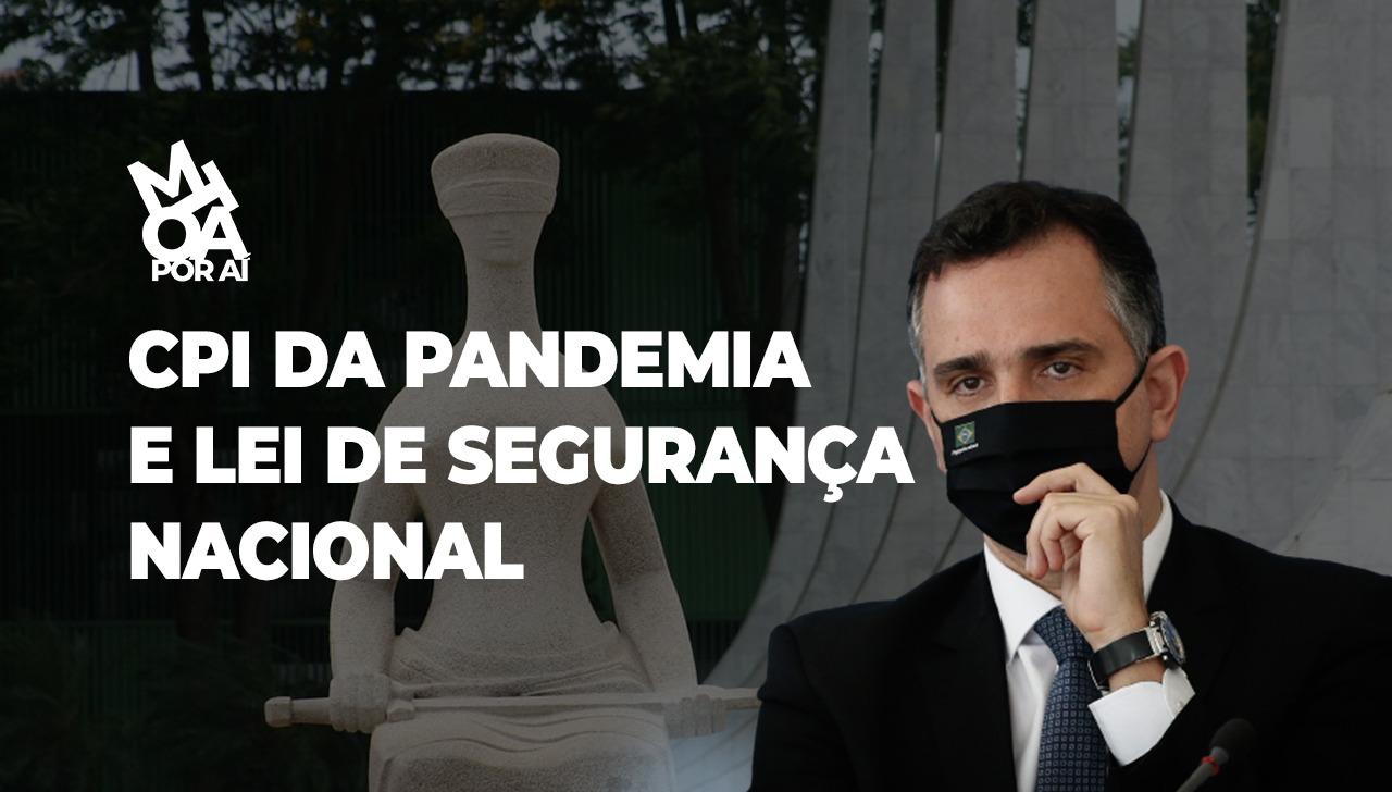 CPI DA PANDEMIA E LEI DE SEGURANÇA NACIONAL