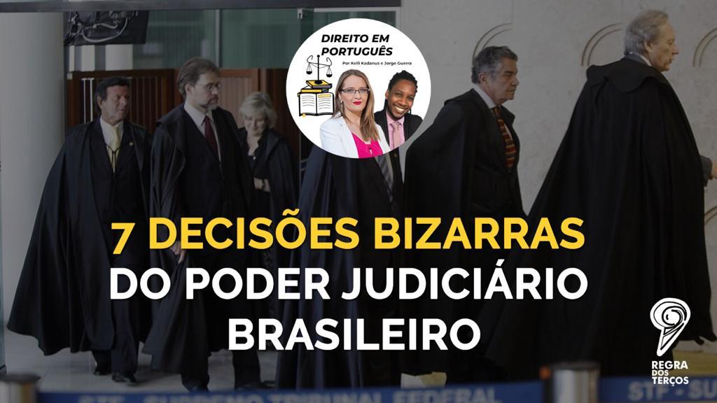 7 DECISÕES BIZARRAS DO PODER JUDICIÁRIO NO BRASIL