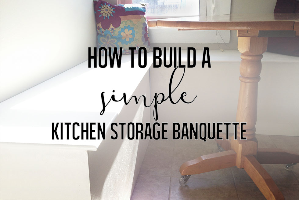 How to Build a Simple Kitchen Storage Banquette