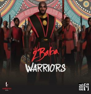 LYRICS: 2Baba - Warriors