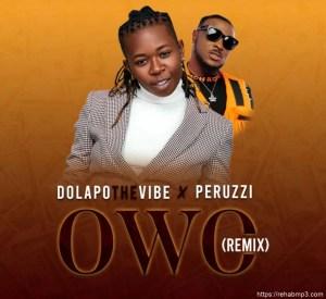 DolapoTheVibe Ft. Peruzzi – Owo (Remix)