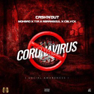 Cash'N'Out Ft. Mohbad, TIA,  Abramsoul & Cblvck – Coronavirus