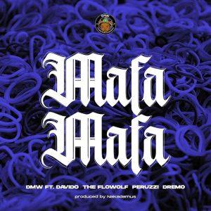DMW Ft. Davido, The Flowolf, Peruzzi & Dremo – Mafa Mafa