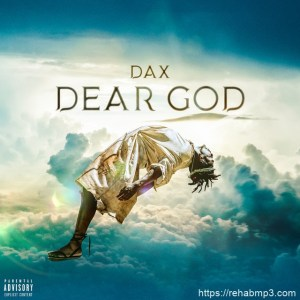 AUDIO + VIDEO: Dax – Dear God