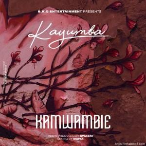Kayumba – Kamwambie