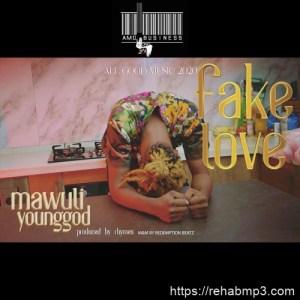 Mawuli Younggod - Fake Love Mp3 Audio Download