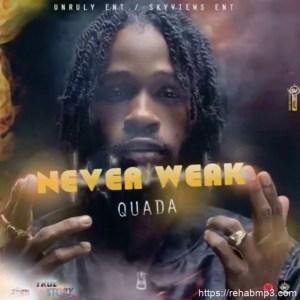Quada – Never Weak
