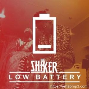 AUDIO + VIDEO: Shaker – Low Battery