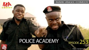 VIDEO: Mark Angel Comedy - Police Academy (Episode 253) Mp4 Download