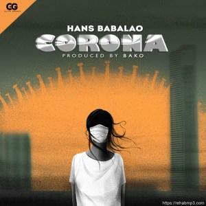 Hans Babalao – Corona Ft. Male Flavour