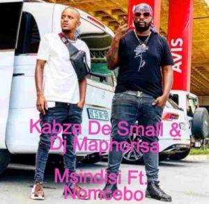 DJ Maphorisa & Kabza De Small Ft. Nomcebo – Umsindisi