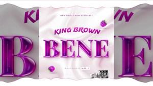 AUDIO + VIDEO: King Brown Ayo – Bene