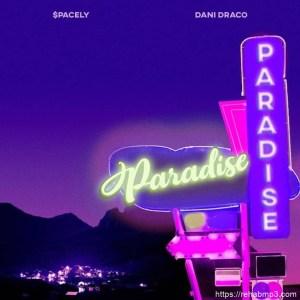 Spacely – Paradise ft. Dani Draco