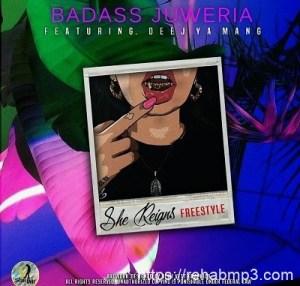 Badass Juweria ft Deej Ya Mang – She Reigns Freestyle