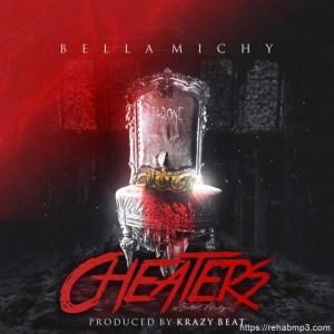 Bella Michy – Cheaters