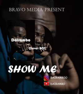 Dairambo-Ft-Clever-Boy-–-Show-Me.